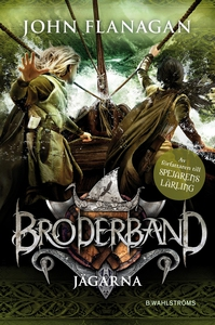 Broderband 3 - Jägarna (e-bok) av John Flanagan