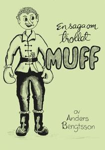 Sagan om Trollet Muff (e-bok) av Anders Bengtss
