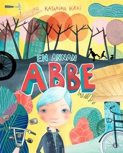 En annan Abbe (e-bok) av Katarina Kieri