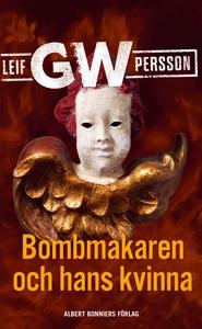 Bombmakaren och hans kvinna (e-bok) av Leif G.