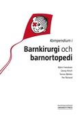 Kompendium i barnkirurgi och barnortopedi