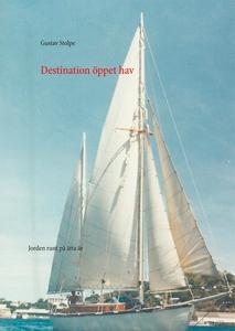 Destination öppet hav: Jorden runt på åtta år (