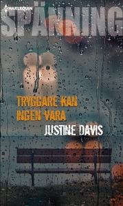 Tryggare kan ingen vara (e-bok) av Justine Davi