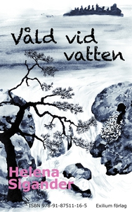 Våld vid vatten (e-bok) av Helena Sigander
