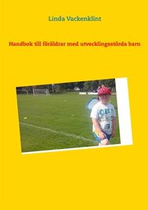 Handbok till föräldrar med utvecklingsstörda ba