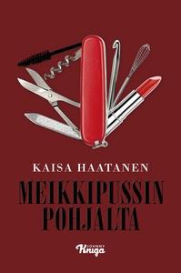 Meikkipussin pohjalta (e-bok) av Kaisa Haatanen