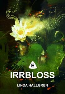 Irrbloss (e-bok) av Linda Hallgren