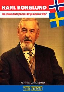 Karl Borglund : Den svenske boktryckaren i Norg