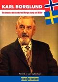 Karl Borglund : Den svenske boktryckaren i Norges kamp mot Hitler