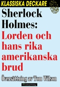 Sherlock Holmes: Lorden och hans rika amerikanska brud