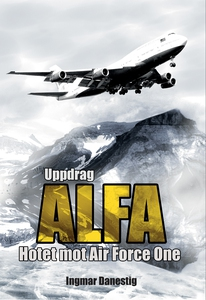 Uppdrag ALFA - Hotet mot Air Force One (e-bok)
