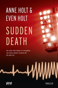 Sudden death (e-bok) av Anne Holt, Even Holt