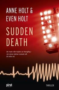 Sudden death (e-bok) av Anne Holt, Even Holt
