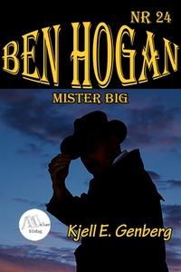 Ben Hogan - Nr 24 - Mister Big (e-bok) av Kjell