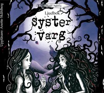 Syster Varg (ljudbok) av Anette Skåhlberg