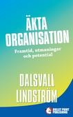 Äkta organisation: Framtid, utmaningar och potential