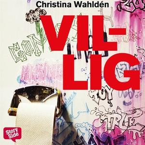 Villig (ljudbok) av Christina Wahldén