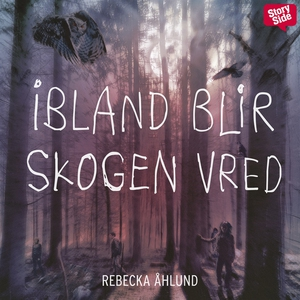 Ibland blir skogen vred (ljudbok) av Rebecka Åh