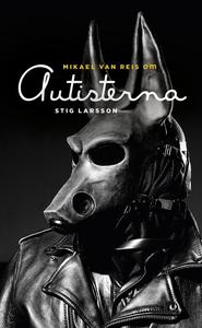 Om Autisterna av Stig Larsson (e-bok) av Mikael