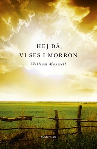 Hej då, vi ses i morron (e-bok) av William Maxw