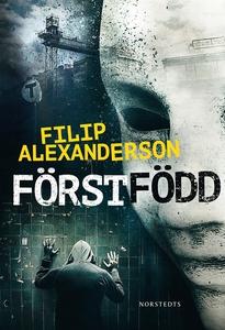 Förstfödd (e-bok) av Filip Alexanderson