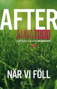 After. När vi föll (e-bok) av Anna Todd