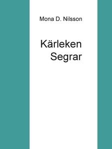 Kärleken Segrar (e-bok) av Mona D. Nilsson