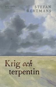 Krig och terpentin (e-bok) av Stefan Hertmans