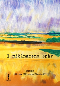 I mjölnarens spår (e-bok) av Stina Nilsson Bass