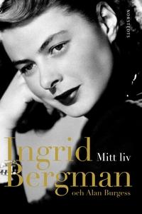 Mitt liv (e-bok) av Ingrid Bergman, Alan Burges