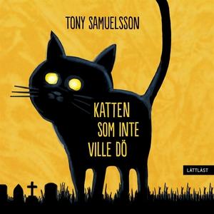 Katten som inte ville dö (ljudbok) av Tony Samu