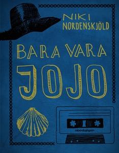 Bara vara Jojo (e-bok) av Niki Nordenskjöld