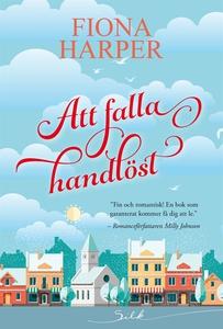 Att falla handlöst (e-bok) av Fiona Harper