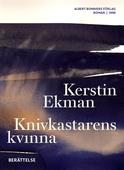 Knivkastarens kvinna : Berättelse