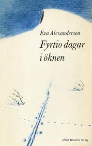 Fyrtio dagar i öknen (e-bok) av Eva Alexanderso