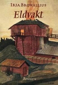 Eldvakt (e-bok) av Irja Browallius