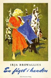En fågel i handen (e-bok) av Irja Browallius
