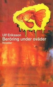 Beröring under oväder : Noveller (e-bok) av Ulf
