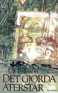 Det gjorda återstår (e-bok) av Ulf Eriksson