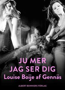 Ju mer jag ser dig (e-bok) av Louise Boije af G