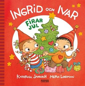 Ingrid och Ivar firar jul (e-bok) av Katerina J