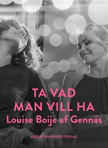 Ta vad man vill ha (e-bok) av Louise Boije af G