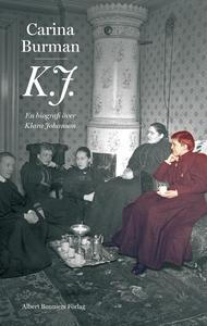K.J. : En biografi över Klara Johanson (e-bok)