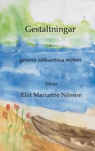 Gestaltningar - genom sällsamma möten: dikter (