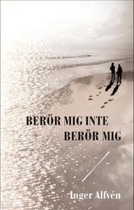 Berör mig inte Berör mig (e-bok) av Inger Alfvé