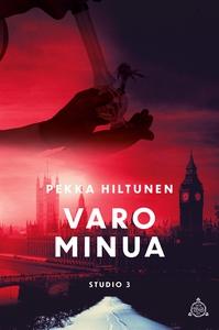 Varo minua (e-bok) av Pekka Hiltunen