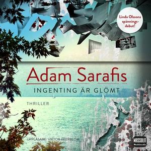 Ingenting är glömt (ljudbok) av Adam Sarafis