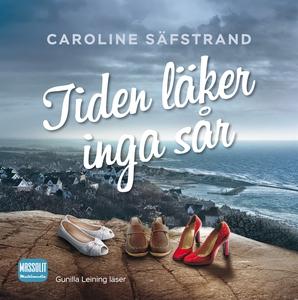 Tiden läker inga sår (ljudbok) av Caroline Säfs