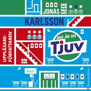 Jag är en tjuv (ljudbok) av Jonas Karlsson