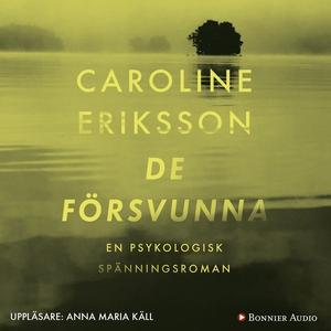 De försvunna (ljudbok) av Caroline Eriksson